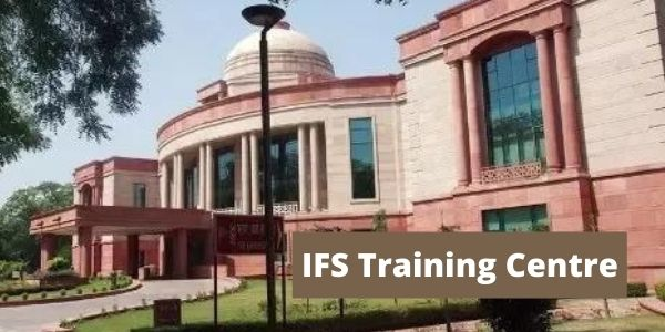 Know about IFS( Indian Foreign Service )Training academy for training of ifs officers and IFS academy