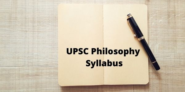 Know the UPSC Philosophy Syllabus for the UPSC exam, we have added all the details.