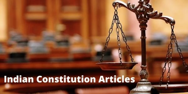 Get the complete details of the Indian Constitution Articles in the article.