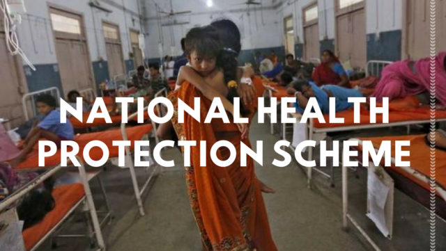 National Health Protection Scheme (NHPS) – All that you need to know
