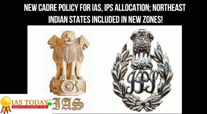 New cadre policy for IAS,IPS,IFS_IASTODAY