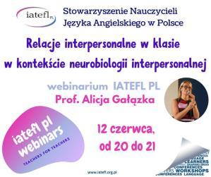 7th webinar – Relacje interpersonalne w klasie w kontekście neurobiologii interpersonalnej – Prof. Alicja Gałązka