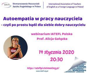 13th webinar – Autoempatia w pracy nauczyciela, czyli bądź dla siebie dobry – Prof. Alicja Gałązka