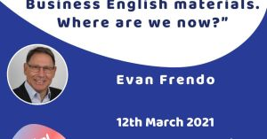 Webinar: Business English materials – Where are we now? by Evan Frendo