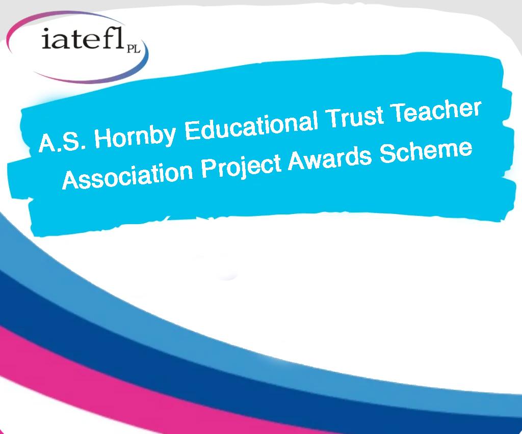 A.S. Hornby Educational Trust Teacher Association Project Awards Scheme