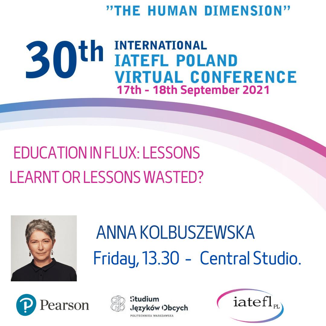 30th INTERNATIONAL IATEFL POLAND Virtual Conference Strategic Partner Pearson: Anna Kolbuszewska