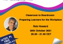 Classroom to Boardroom: Preparing Learners for the Workplace – a webinar by Rob Howard