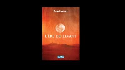 L'ère du Levant - Anne Frémaux