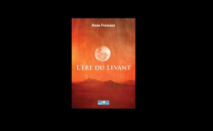 Anne Frémaux – L'ère du Levant