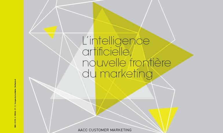 Livre blanc de l'AACC Customer Marketing : l'intelligence artificielle, nouvelle frontière du marketing
