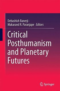 critical-posthumanism-and-planetary-futures