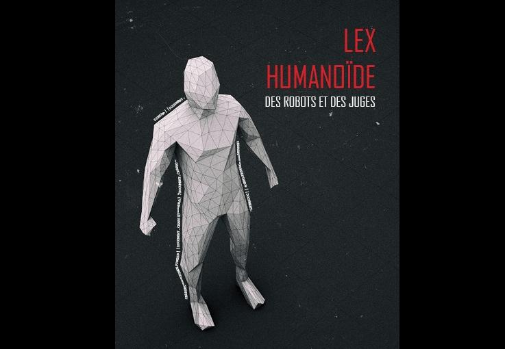 Lex humanoïde, des robots et des juges