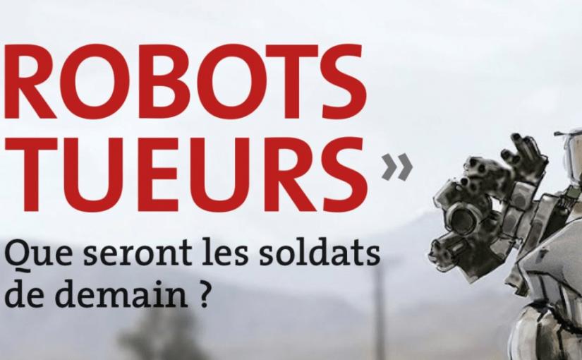 Robots tueurs. Que seront les soldats de demain ?