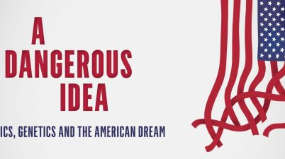 A Dangerous Idea Eugenics, Genetics and the American Dream