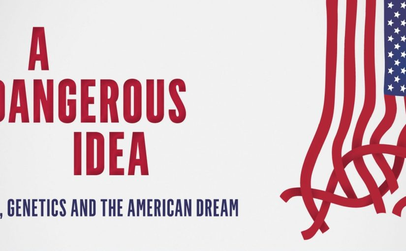 A Dangerous Idea : L'eugénisme, la génétique et le rêve américain