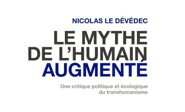 Le mythe de l'humain augmenté Une critique politique et écologique du transhumanisme 2