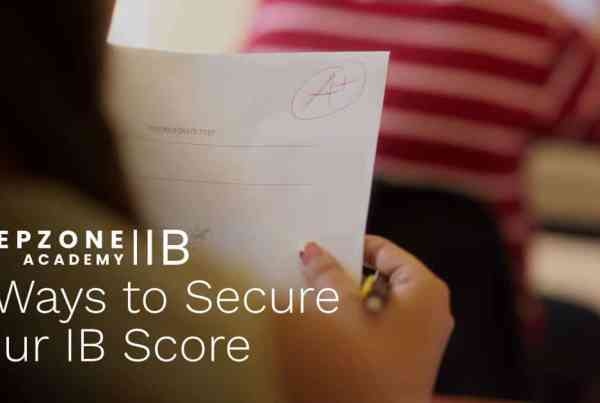 3 Ways to Secure your IB Score