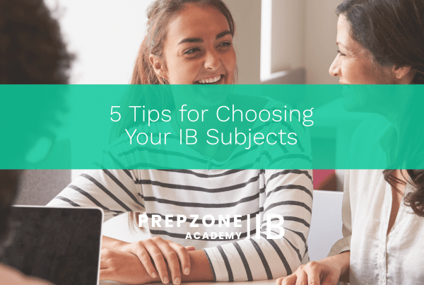 5 Tips for Choosing Your IB Subjects