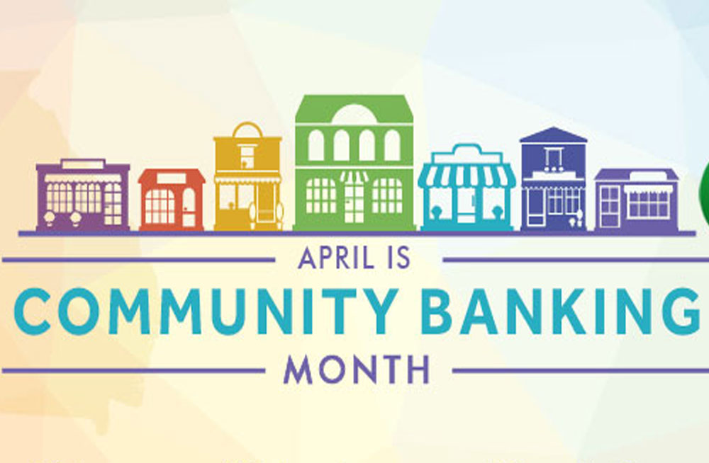 April is Community Banking Month