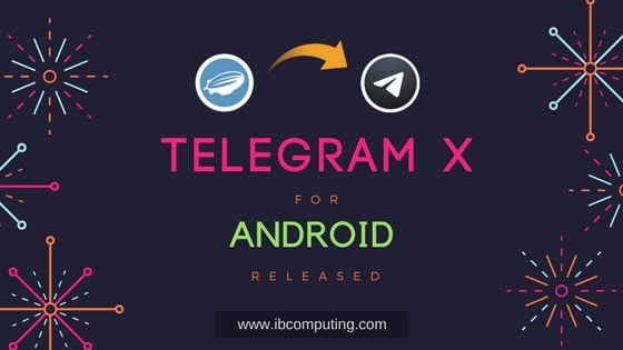 Telegram X for Android Released – What's New
