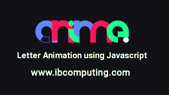 Letter Animations using Javascript Library Anime.js