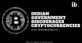 Indian Government to discourage Cryptocurrencies
