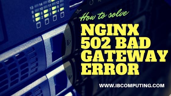 Nginx 502 Bad Gateway Error