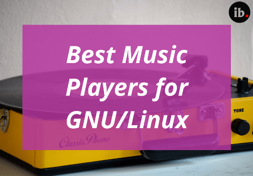 Top 6 modern music players for Linux 2018