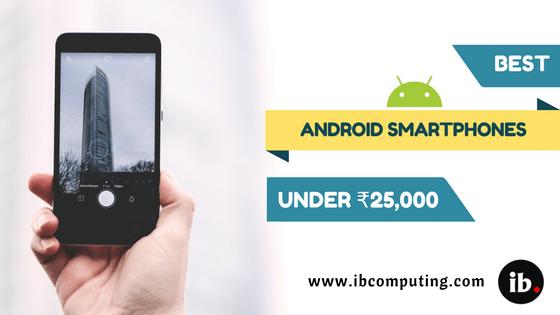 Best Android Smartphones Under 25,000 INR
