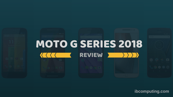 Moto G series 2018 – Makes me laugh