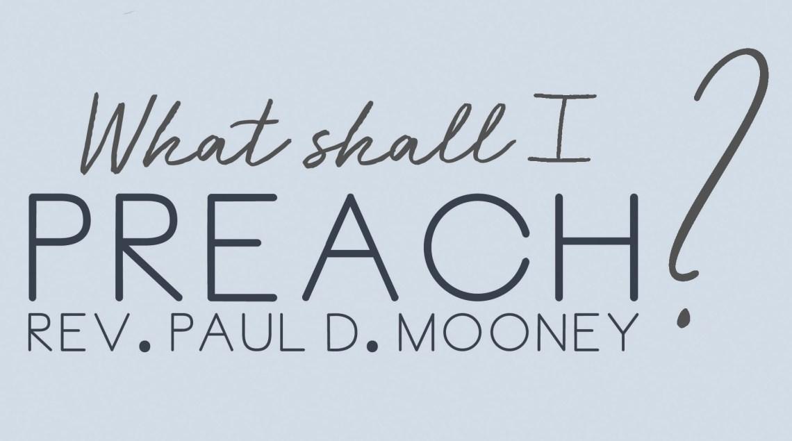 What Shall I Preach?