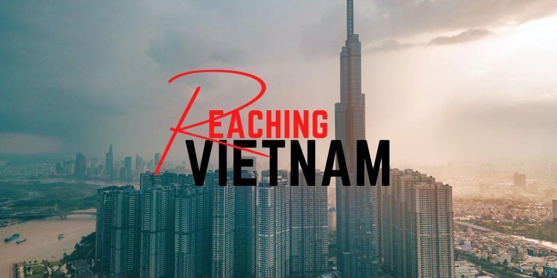 Reaching Vietnam with Gods Favor