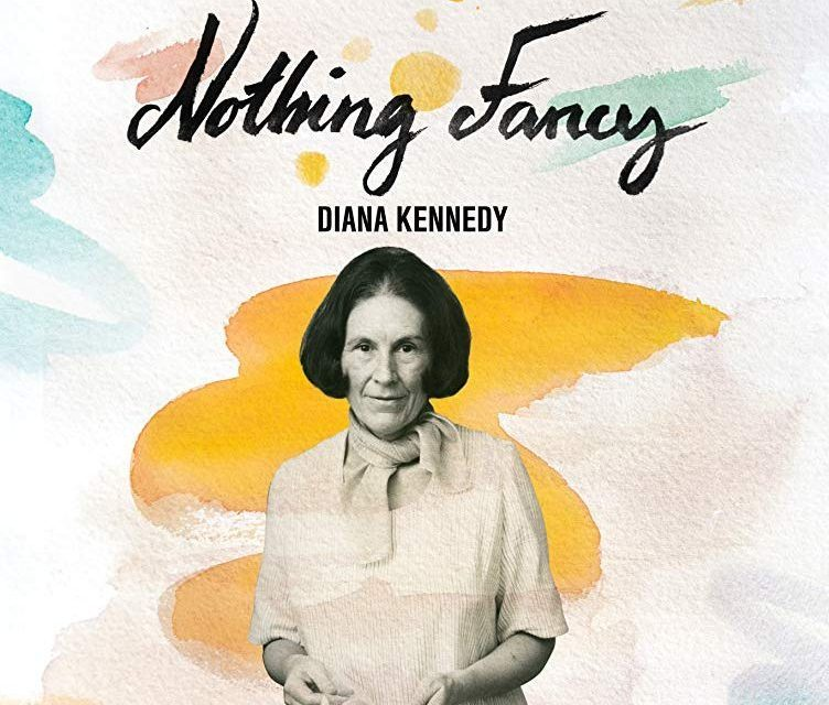 México-gastronomía: Documental sobre Diana Kennedy