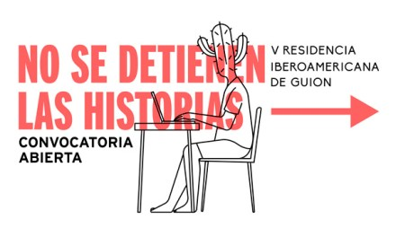 Abre convocatoria Residencia Iberoamericana de Guion