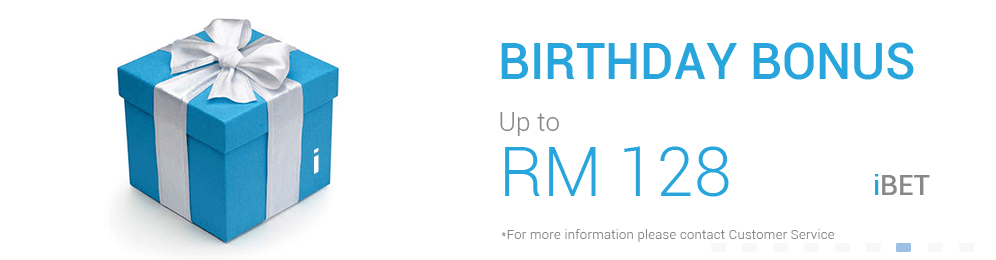 Up to MYR 128 BIRTHDAY BONUS from iBET (iBET Malaysia only)