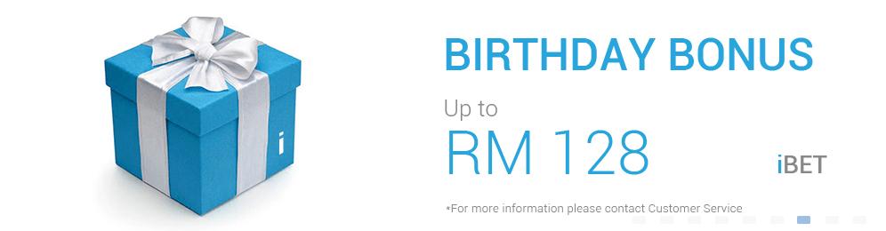 Up to MYR 128 BIRTHDAY BONUS from iBET (iBET Malaysia only)