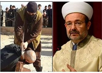 """Diyanet İşleri Başkanı Mehmet Görmez """"İşid'e karşıyız"""" diyor ama..."""