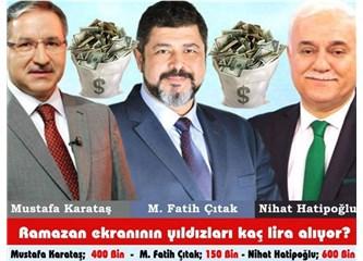 Ramazan'da televizyona çıkan Nihat Hatipoğlu ve Mustafa Karataş tomarla para alıyor!