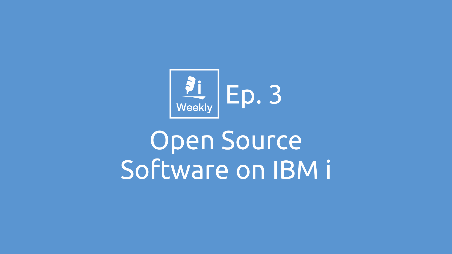 Open Source Software on IBM i