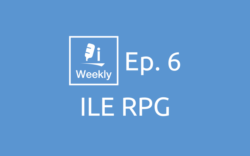 ILE RPG | IBM Bi-Weekly Ep. 6