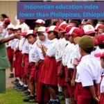 Indonesian education index lower than Philippines, Ethiopia