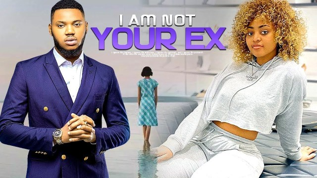 Image result for I AM NOT YOUR EX - REGINA DANIEL SOMADINA ADINMA JERRY WIILIAMS DESTINY ETIKO FREDRICK NINO BOLANLE