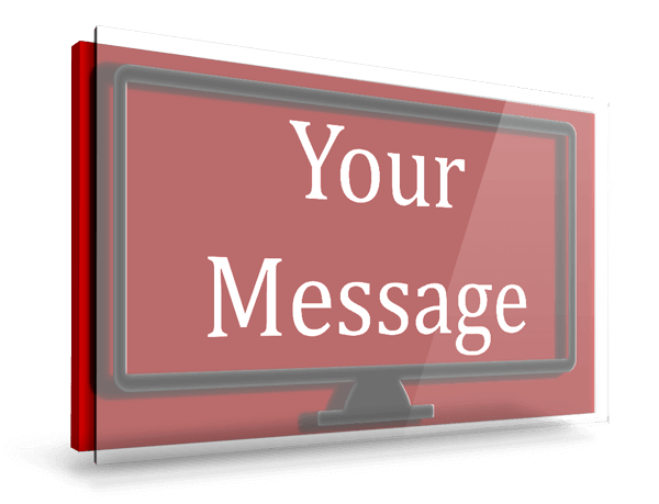 Your message on digital signage