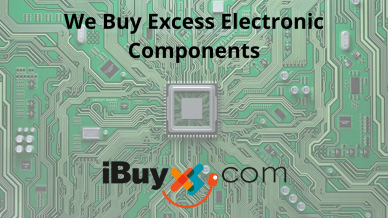 We Buy Excess Electronic Components - iBuyXS