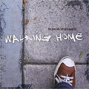 The Gonzalo Bergara Quartet - Walking Home (2012)