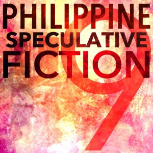 Philippine Speculative Fiction 9