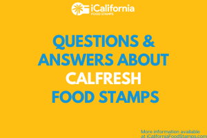 """Questions and Answers about CalFresh Food Stamps"""