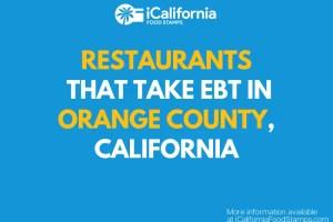 """Restaurants that Accept EBT in Orange County California"""