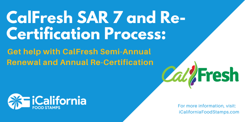 """CalFresh SAR 7 and Re-Certification"""