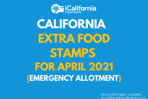 """Extra Food Stamps for California - April 2021"""